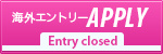海外エントリーAPPLY(Entry closed)